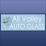 All Valley Auto Glass, Inc