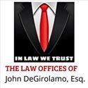 In Law We Trust, P.A. - The Law Offices of John DeGirolamo, Esq.